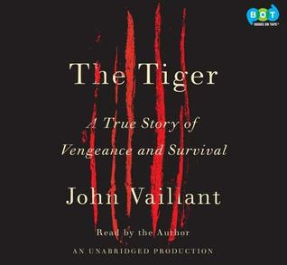 The Tiger   A True Story Of Vengeance And Survival (Unabridged Audio C Ds)