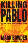 Killing Pablo: The Hunt for the World's Greatest Outlaw