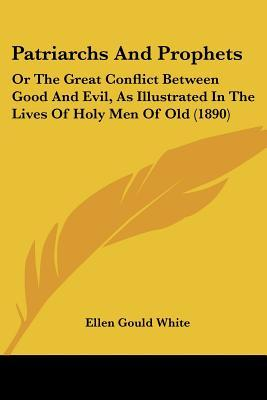 Patriarchs and Prophets by Ellen Gould White