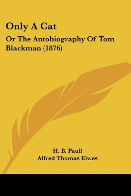 Only a Cat: Or the Autobiography of Tom Blackman (1876)