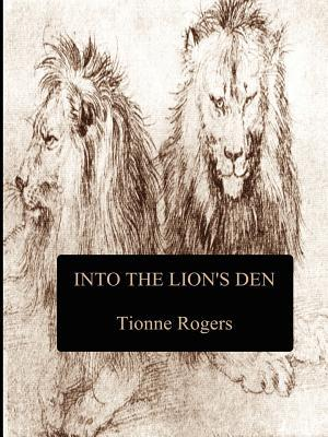 Into the Lion's Den by Tionne Rogers