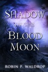 Shadow of the Blood Moon (Blood Moon, #2)