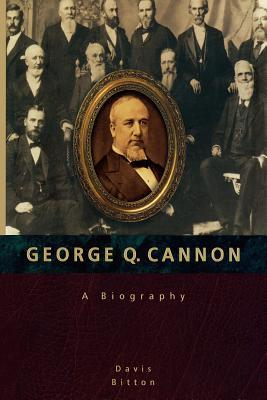 George Q. Cannon: A Biography