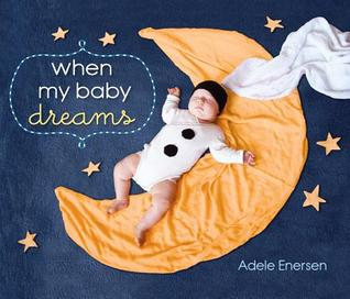 When My Baby Dreams by Adele Enersen