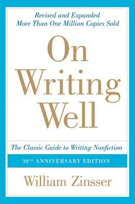 Review On Writing Well, 30th Anniversary Edition: An Informal Guide to Writing Nonfiction RTF by William Knowlton Zinsser