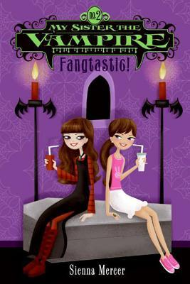 Fangtastic! (My Sister the Vampire Series #2)