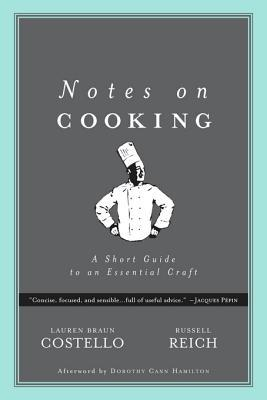 Notes on Cooking: A Short Guide to an Essential Craft