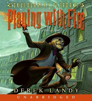 Playing with Fire: Skulduggery Pleasant Series, Book 2