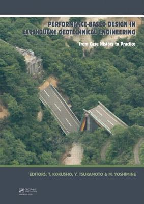 Performance-Based Design in Earthquake Geotechnical Engineering: From Case History to Practice