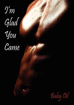 I'm Glad You Came by Baby Oil