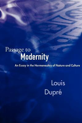 Download free Passage to Modernity: An Essay on the Hermeneutics of Nature and Culture FB2