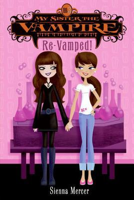 Re-Vamped! (My Sister the Vampire Series #3)