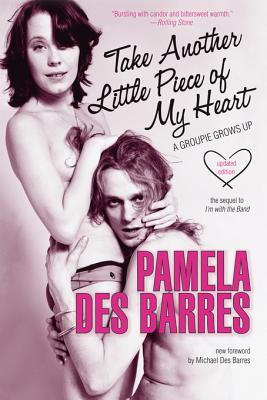 Take Another Little Piece of My Heart by Pamela Des Barres