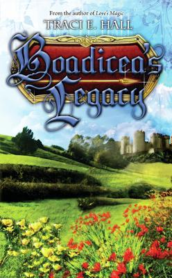 Boadicea's Legacy: Book Three in the Boadicea Series