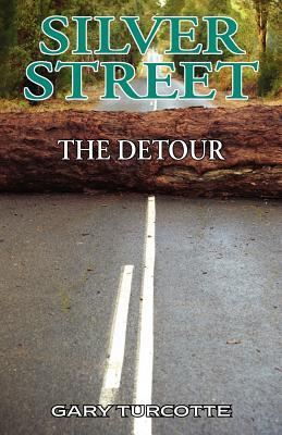 Silver Street: The Detour  by  Gary Turcotte