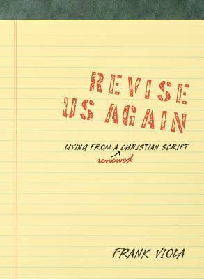 Revise Us Again by Frank Viola