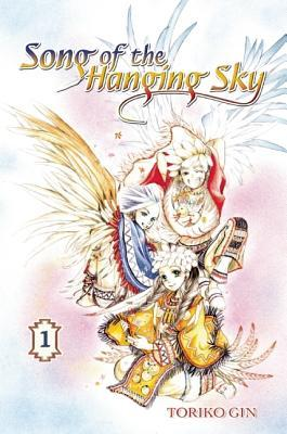 Song of the Hanging Sky, Volume 1 by Toriko Gin