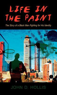 Life in the Paint: The Story of a Black Man Fighting for His Identity