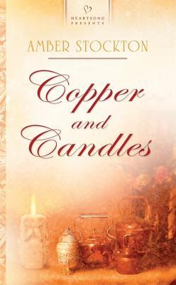 Copper and Candles by Amber Stockton