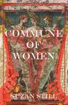 Commune of Women by Suzan Still