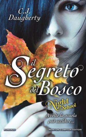 Il Segreto del Bosco. Night School (Night School, #1)