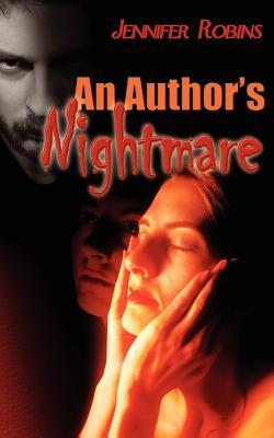 An Author's Nightmare by Jennifer Robins