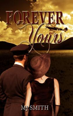 Forever Yours by M.J. Smith