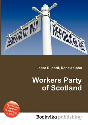 Workers Party of Scotland  by  Jesse Russell