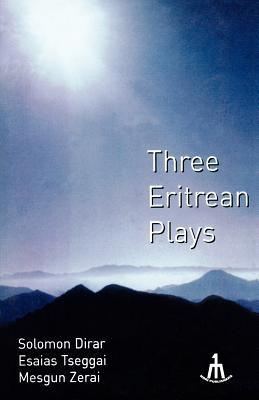 Three Eritrean Plays by Musgun Zerai