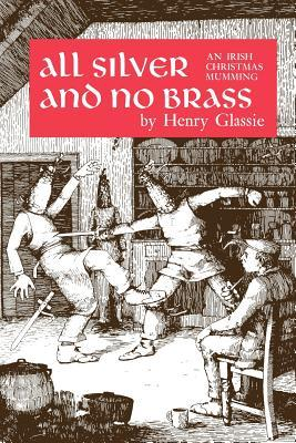 All Silver and No Brass by Henry Glassie