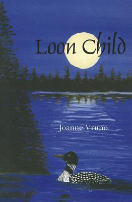 Loon Child by Joanne Vruno