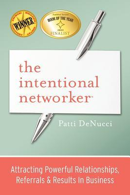 The Intentional Networker by Patti DeNucci