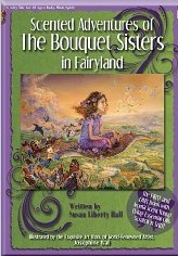 Scented Adventures Of The Bouquet Sisters In Fairyland