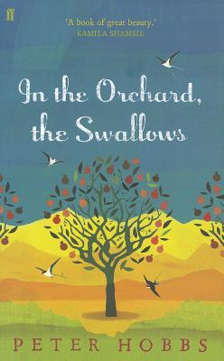 Free download In the Orchard, the Swallows by Peter Hobbs PDF
