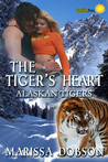 The Tiger's Heart (Alaskan Tigers, #2)
