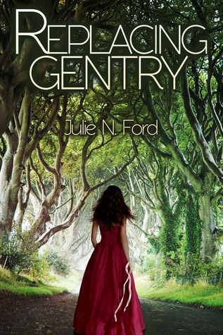 Replacing Gentry Julie N. Ford