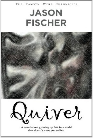 Quiver (Volume 1, The Tamsyn Webb Chronicles)