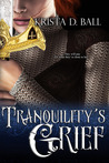 Tranquility's Grief (Tales of Tranquility, #2)
