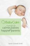 BabyCalm - A Guide for Calmer Babies and Happier Parents