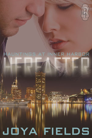 Hereafter (Hauntings at Inner Harbor, Book 1)