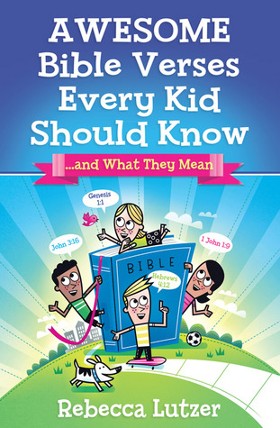 Awesome Bible Verses Every Kid Should Know by Rebecca Lutzer