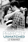 Perfectly Unmatched by Liz Reinhardt