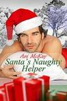 Santa's Naughty Helper by Ari McKay