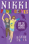Nikki Powergloves and the Power Trappers by David Estes
