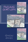 Finding Our Way (Finding Our Way, #1)