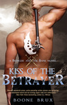 Kiss of the Betrayer by Boone Brux