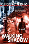 Walking Shadow by Clifford Royal Johns