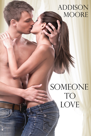 Someone to Love by Addison Moore - Reviews, Discussion, Bookclubs