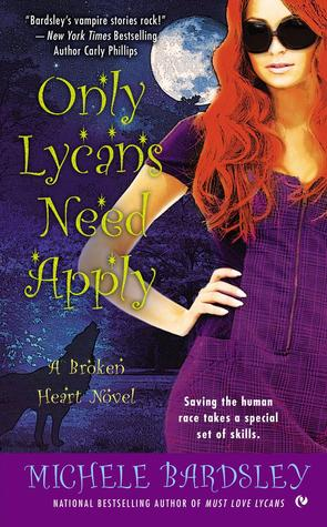 Only Lycans Need Apply (Broken Heart Vampires, #9)