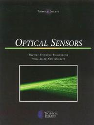 Optical Sensors: Rapidly Evolving Technology Will Spark New Markets: A Report From Technical Insights Peter R. Savage